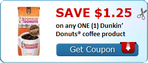 Save $1.25 on any ONE (1) Dunkin' Donuts® coffee product
